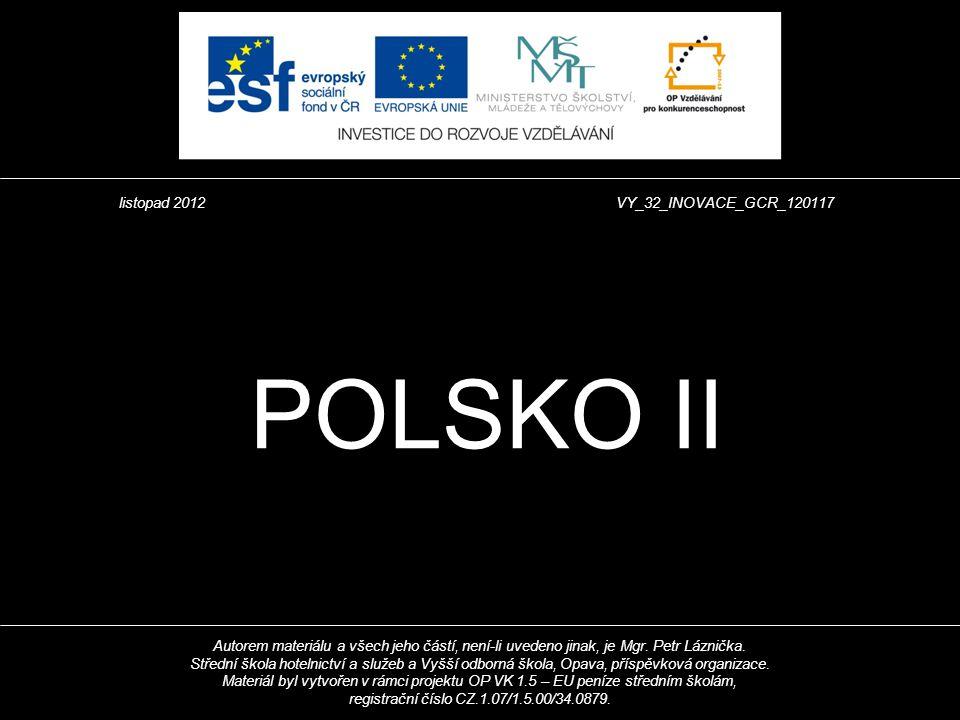 Autorem materiálu a všech jeho částí, není-li uvedeno jinak, je Mgr. Petr Láznička. Střední škola hotelnictví a služeb a Vyšší odborná škola, Opava, p