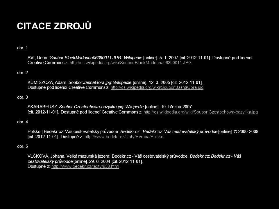 CITACE ZDROJŮ obr. 1 AVI, Deror. Soubor:BlackMadonna06390011.JPG: Wikipedie [online]. 5. 1. 2007 [cit. 2012-11-01]. Dostupné pod licencí Creative Comm
