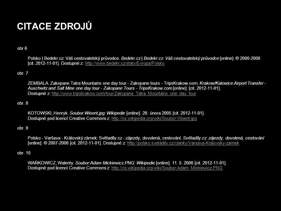 CITACE ZDROJŮ obr 6 Polsko | Bedekr.cz: Váš cestovatelský průvodce. Bedekr.cz | Bedekr.cz: Váš cestovatelský průvodce [online]. © 2000-2008 [cit. 2012