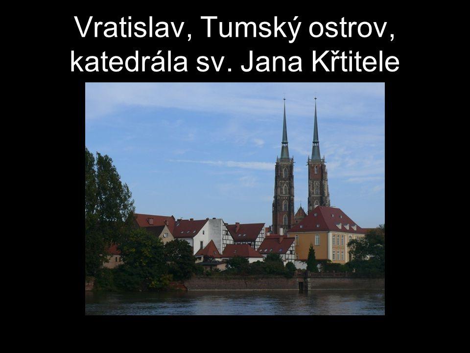 Vratislav, Tumský ostrov, katedrála sv. Jana Křtitele