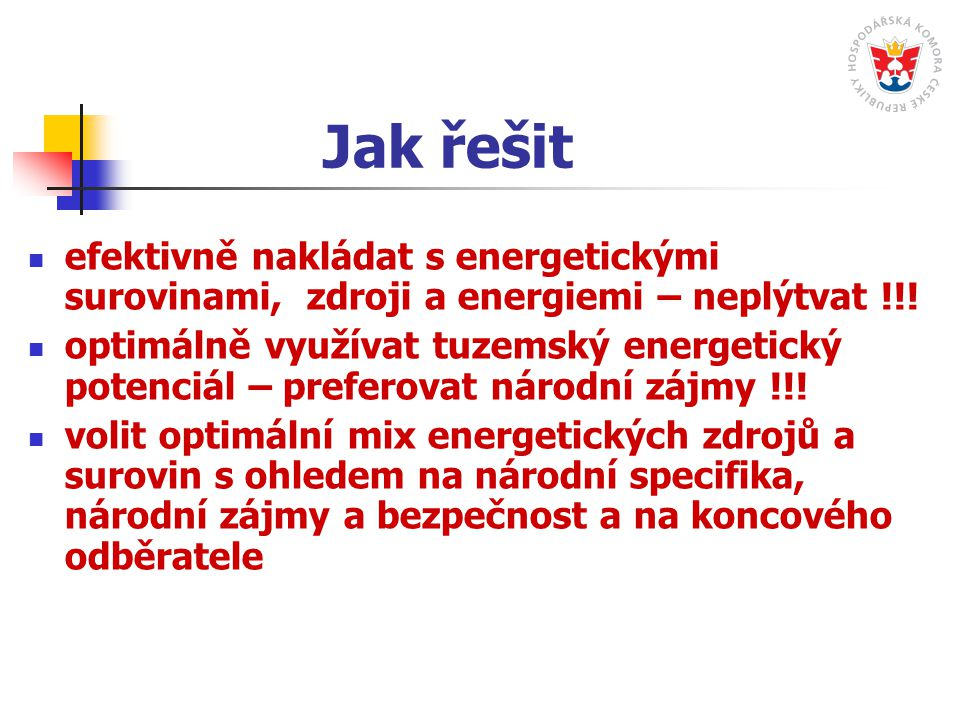 Jak řešit efektivně nakládat s energetickými surovinami, zdroji a energiemi – neplýtvat !!.