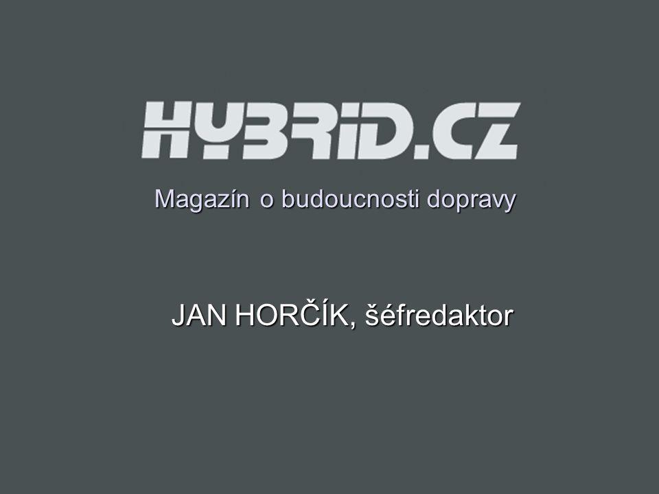 Magazín o budoucnosti dopravy JAN HORČÍK, šéfredaktor