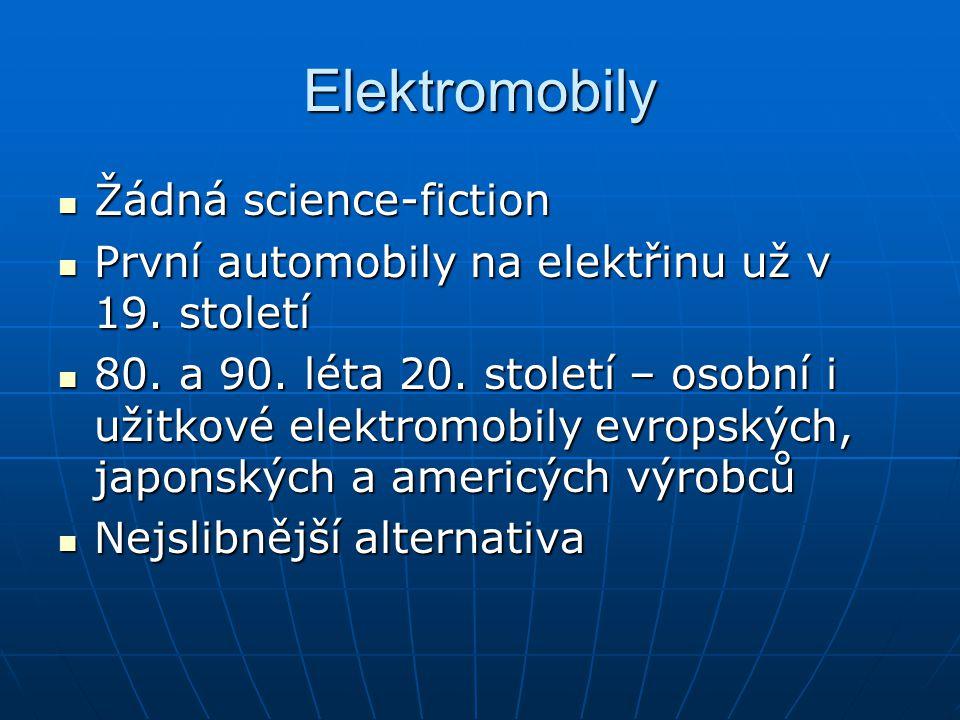 Elektromobily Žádná science-fiction Žádná science-fiction První automobily na elektřinu už v 19. století První automobily na elektřinu už v 19. stolet