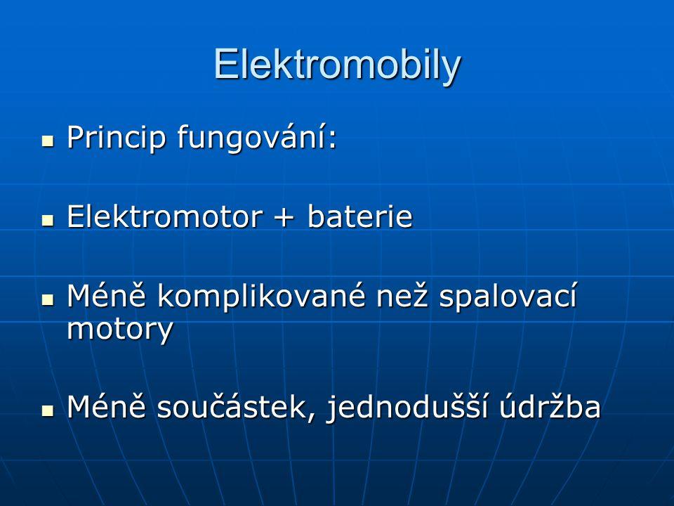 Elektromobily Princip fungování: Princip fungování: Elektromotor + baterie Elektromotor + baterie Méně komplikované než spalovací motory Méně komplikované než spalovací motory Méně součástek, jednodušší údržba Méně součástek, jednodušší údržba