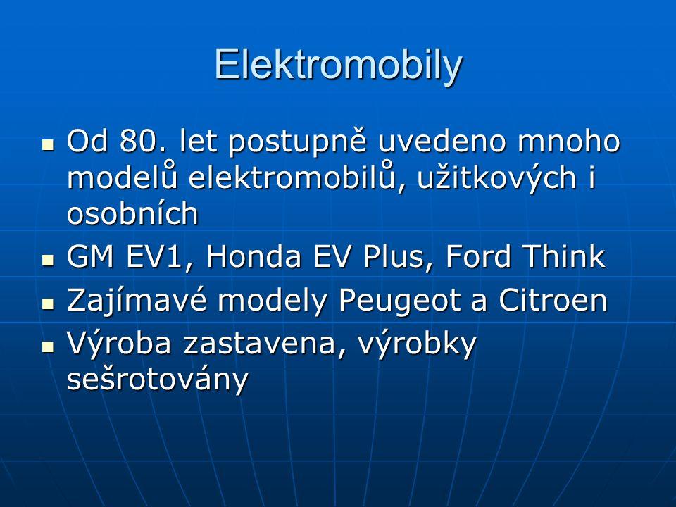 Elektromobily Od 80.let postupně uvedeno mnoho modelů elektromobilů, užitkových i osobních Od 80.