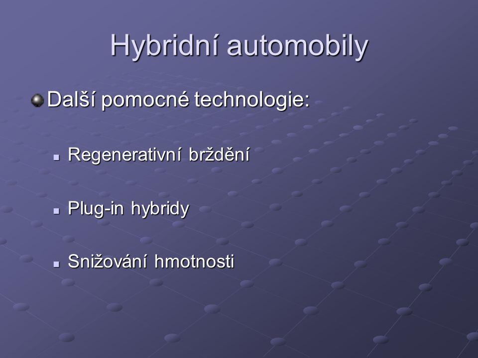 Hybridní automobily Další pomocné technologie: Regenerativní brždění Regenerativní brždění Plug-in hybridy Plug-in hybridy Snižování hmotnosti Snižová