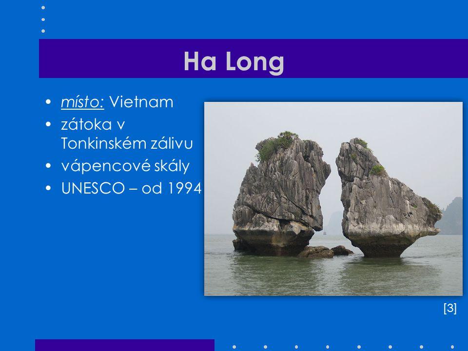 Ha Long místo: Vietnam zátoka v Tonkinském zálivu vápencové skály UNESCO – od 1994 [3][3]