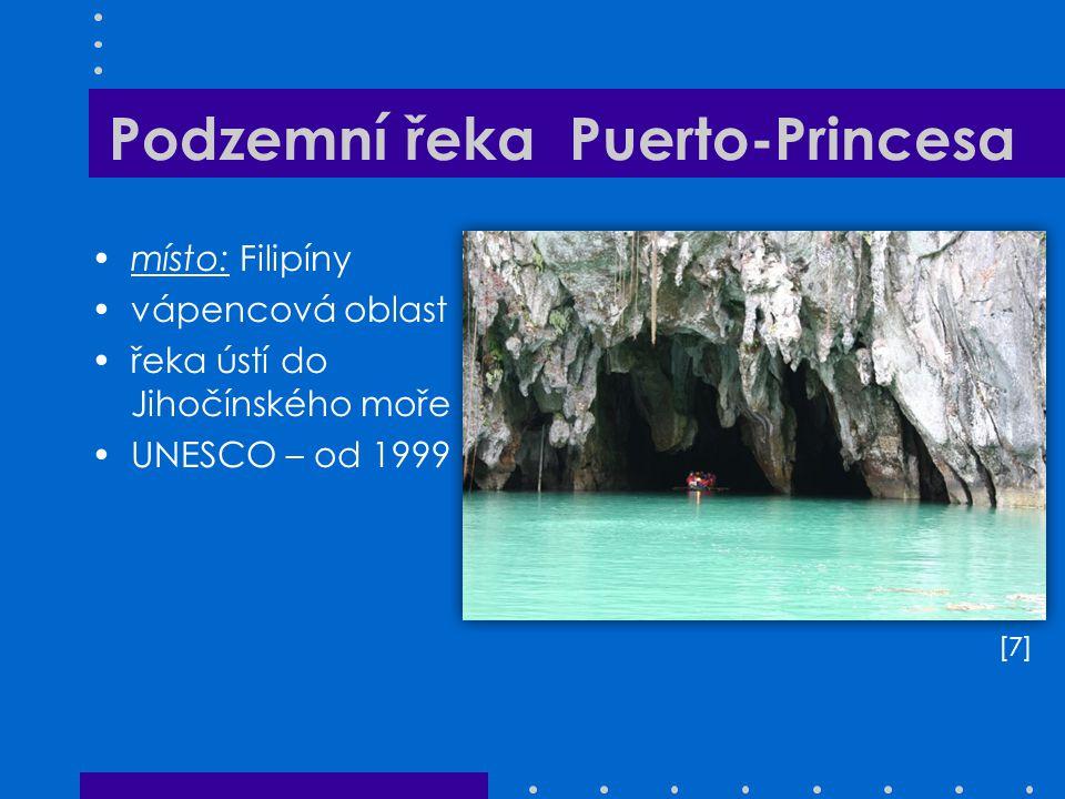 Podzemní řeka Puerto-Princesa místo: Filipíny vápencová oblast řeka ústí do Jihočínského moře UNESCO – od 1999 [7][7]