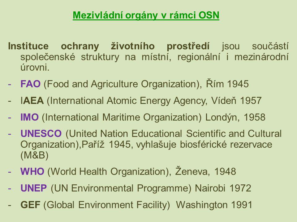 Instituce ochrany životního prostředí jsou součástí společenské struktury na místní, regionální i mezinárodní úrovni. -FAO (Food and Agriculture Organ