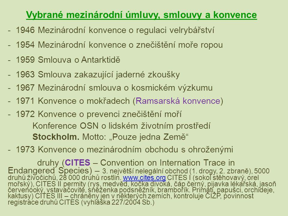 Vybrané mezinárodní úmluvy, smlouvy a konvence - 1946 Mezinárodní konvence o regulaci velrybářství - 1954 Mezinárodní konvence o znečištění moře ropou