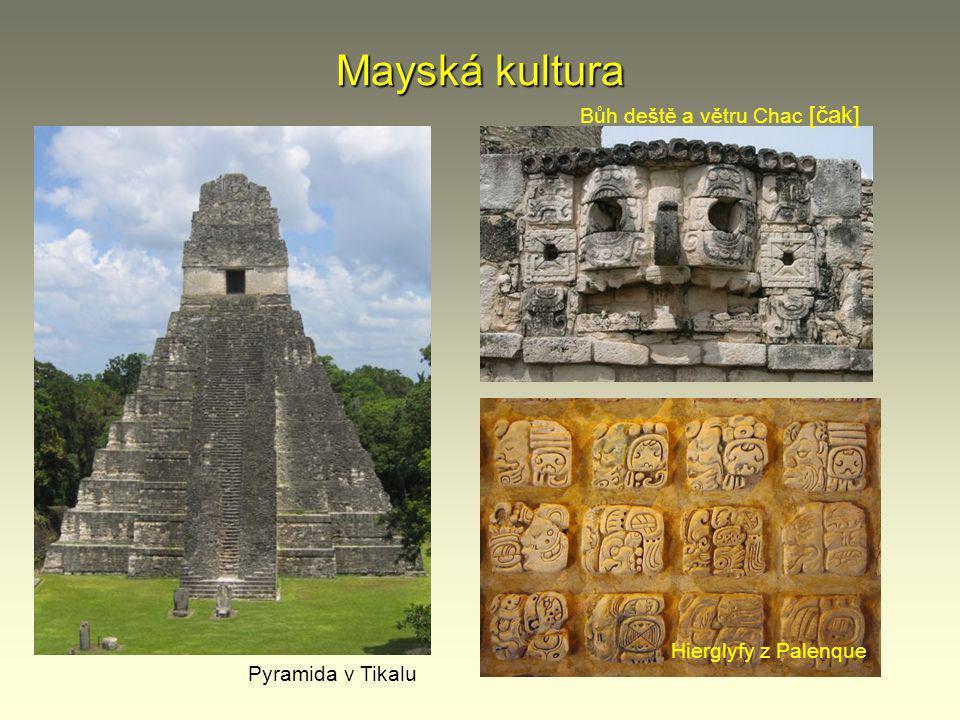 Mayská kultura Mayové - válečníci Mayové - hudebníci