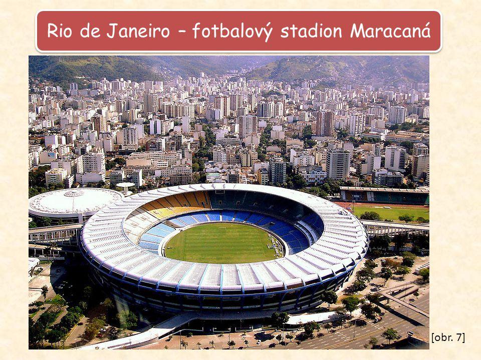 Rio de Janeiro – fotbalový stadion Maracaná [obr. 7]