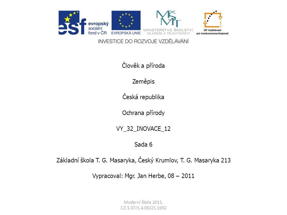 Člověk a příroda Zeměpis Česká republika Ochrana přírody VY_32_INOVACE_12 Sada 6 Základní škola T.