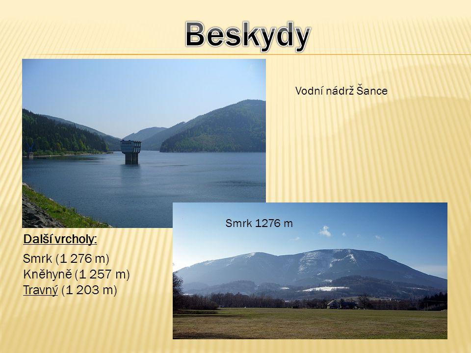 Vodní nádrž Šance Smrk 1276 m Další vrcholy: Smrk (1 276 m) Kněhyně (1 257 m) Travný (1 203 m)
