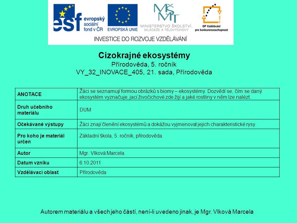 Cizokrajné ekosystémy Přírodověda, 5.ročník VY_32_INOVACE_405, 21.