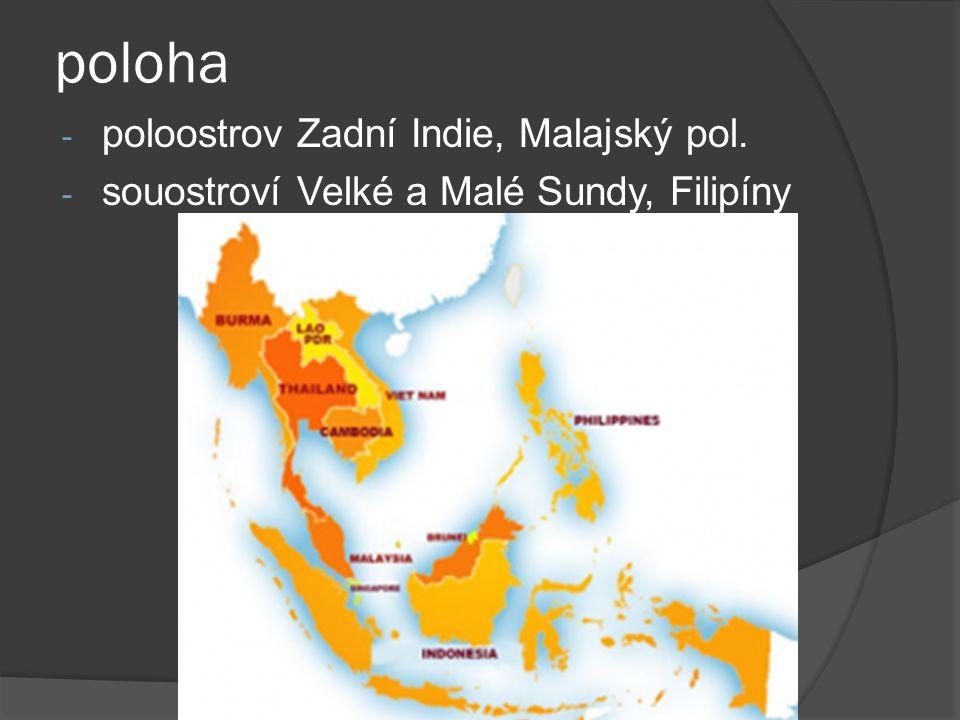 poloha - poloostrov Zadní Indie, Malajský pol. - souostroví Velké a Malé Sundy, Filipíny