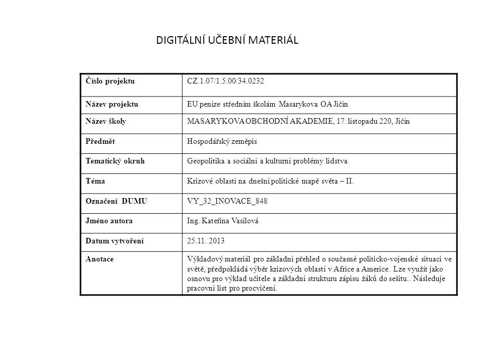DIGITÁLNÍ UČEBNÍ MATERIÁL Číslo projektuCZ.1.07/1.5.00/34.0232 Název projektuEU peníze středním školám Masarykova OA Jičín Název školyMASARYKOVA OBCHO