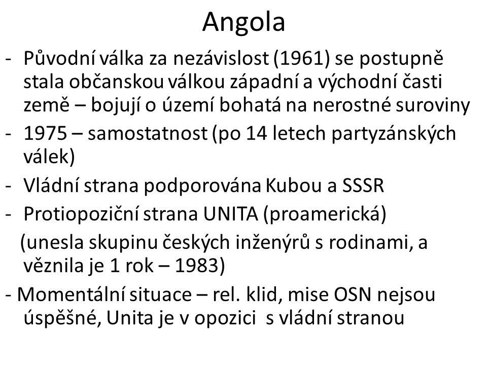 Angola -Původní válka za nezávislost (1961) se postupně stala občanskou válkou západní a východní časti země – bojují o území bohatá na nerostné surov