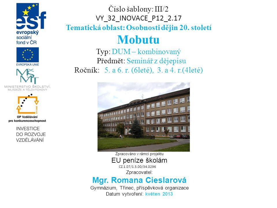 Číslo šablony: III/2 VY_32_INOVACE_P12_2.17 Tematická oblast: Osobnosti dějin 20.