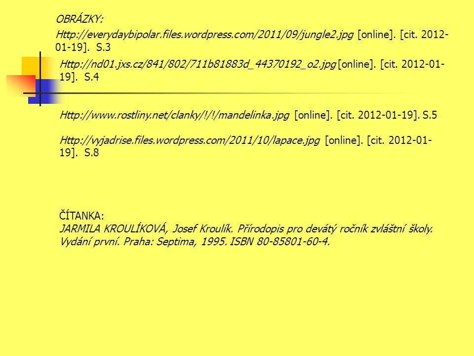 OBRÁZKY: Http://everydaybipolar.files.wordpress.com/2011/09/jungle2.jpg [online]. [cit. 2012- 01-19]. S.3 Http://nd01.jxs.cz/841/802/711b81883d_443701