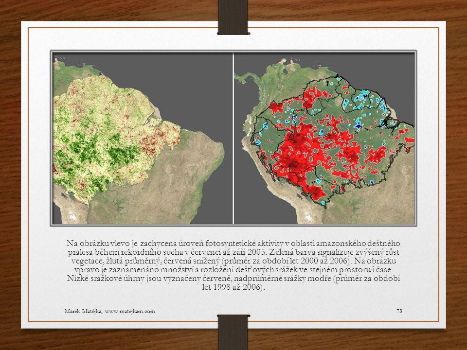 Na obrázku vlevo je zachycena úroveň fotosyntetické aktivity v oblasti amazonského deštného pralesa během rekordního sucha v červenci až září 2005. Ze