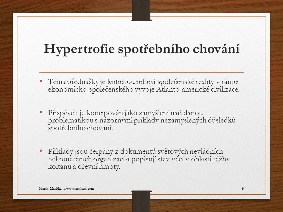 Hypertrofie spotřebního chování Marek Matějka, www.matejkam.com60