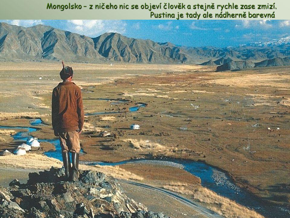 Mongolsko – z ničeho nic se objeví člověk a stejně rychle zase zmizí.