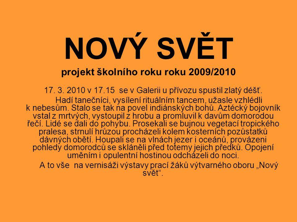 NOVÝ SVĚT projekt školního roku roku 2009/2010 17.