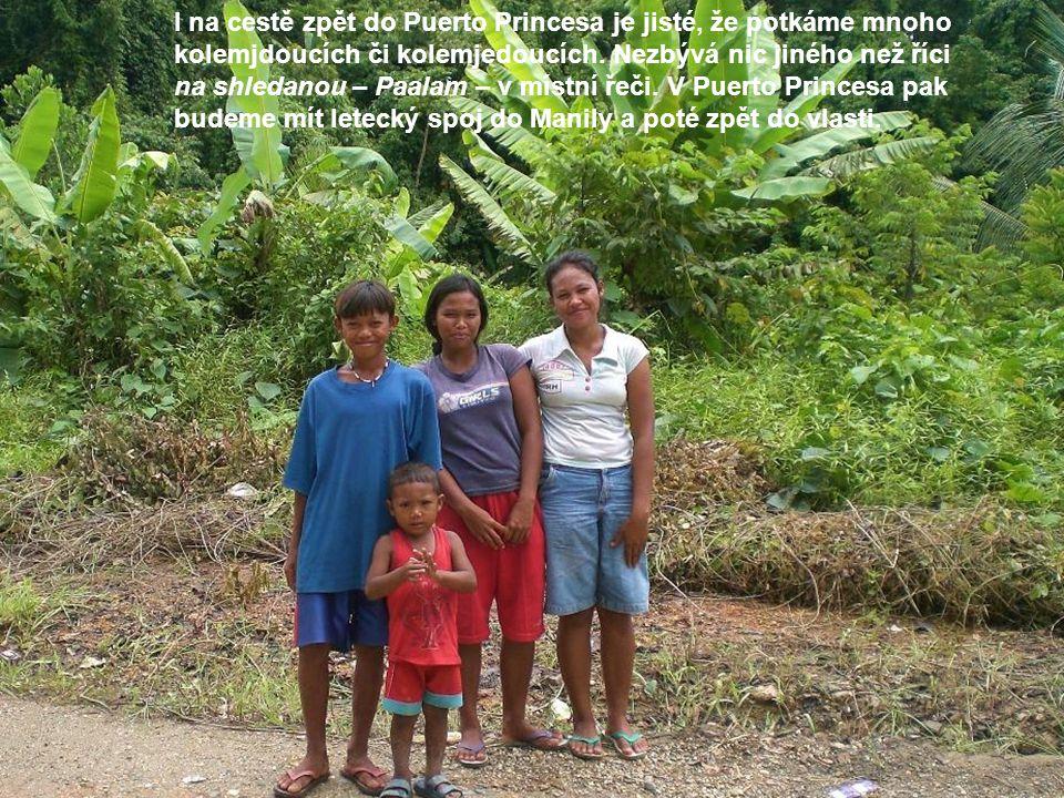 I na cestě zpět do Puerto Princesa je jisté, že potkáme mnoho kolemjdoucích či kolemjedoucích.