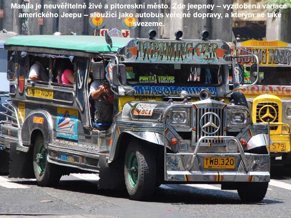 Manila je neuvěřitelně živé a pitoreskní město.