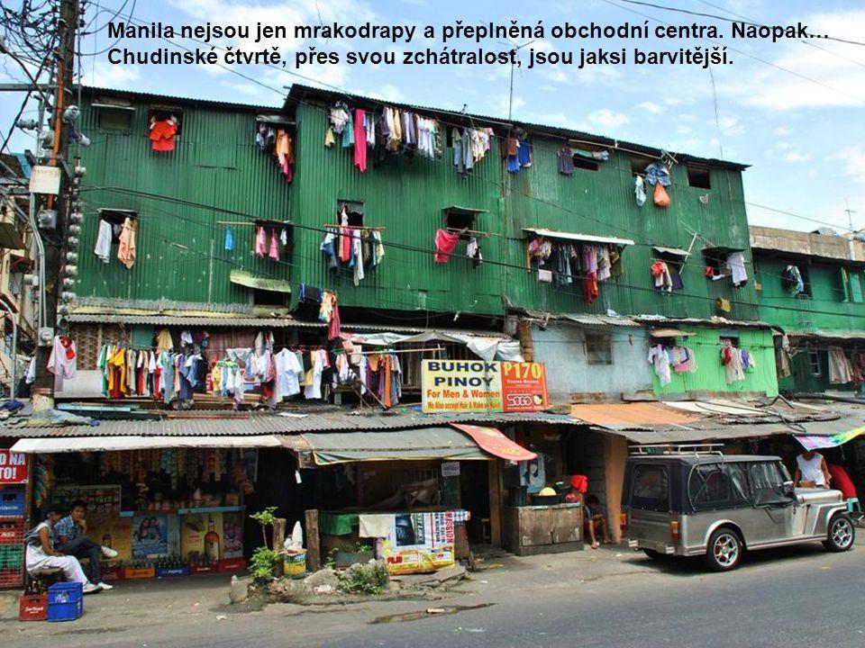 Manila nejsou jen mrakodrapy a přeplněná obchodní centra.