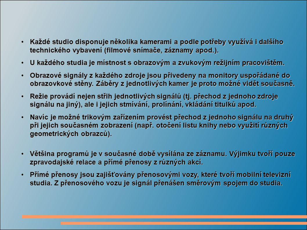 Každé studio disponuje několika kamerami a podle potřeby využívá i dalšího technického vybavení (filmové snímače, záznamy apod.).Každé studio disponuj