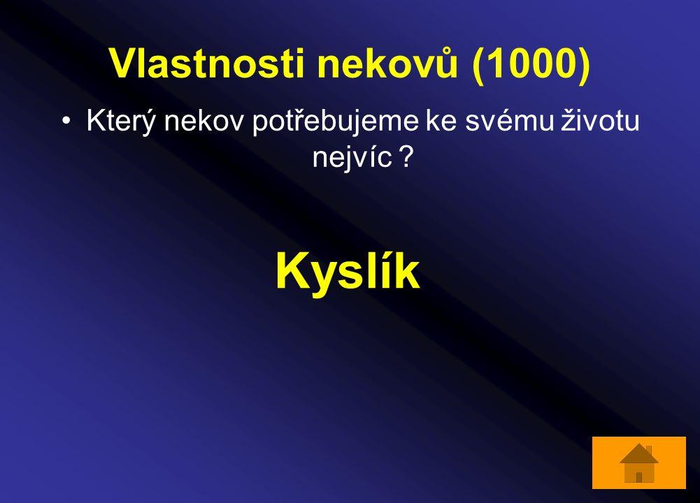 Vlastnosti nekovů (1000) Který nekov potřebujeme ke svému životu nejvíc ? Kyslík