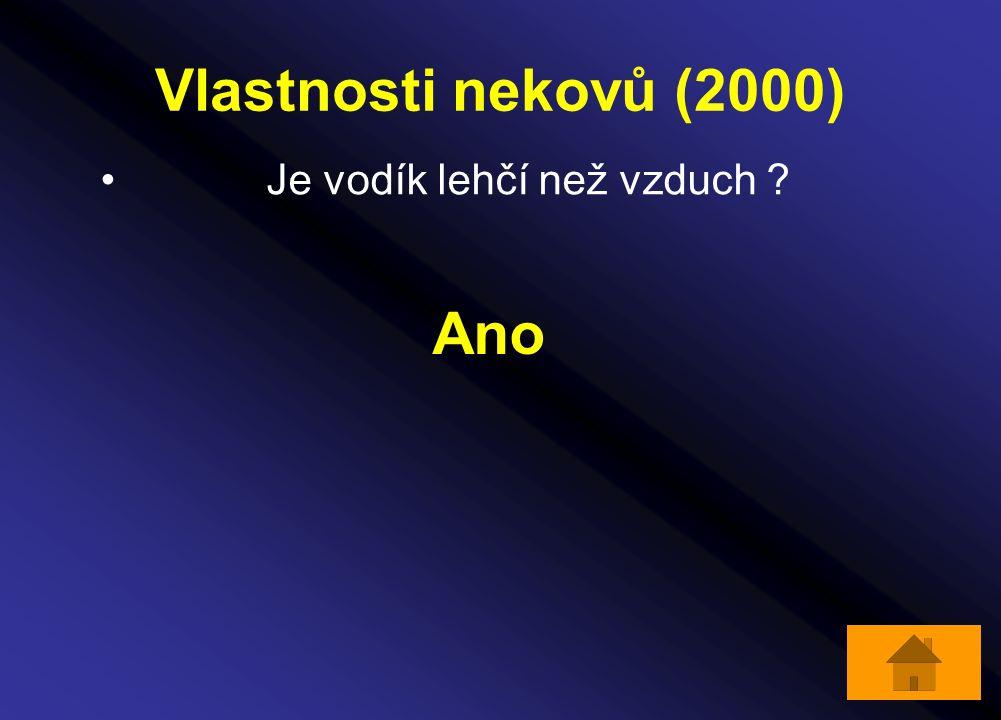 Vlastnosti nekovů (2000) Je vodík lehčí než vzduch ? Ano