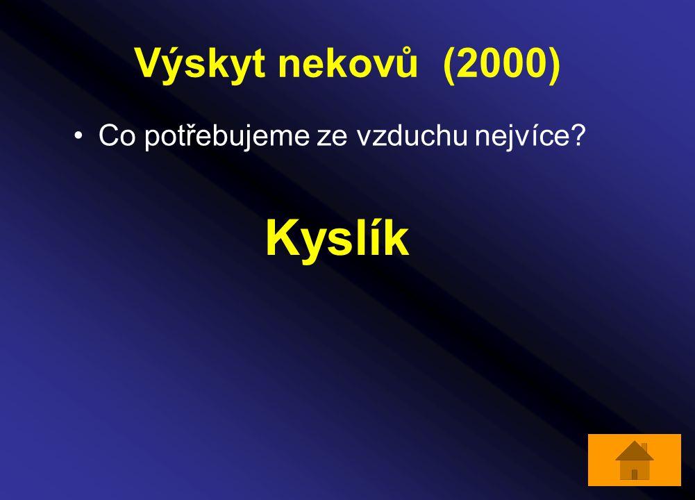 Výskyt nekovů (2000) Co potřebujeme ze vzduchu nejvíce? Kyslík