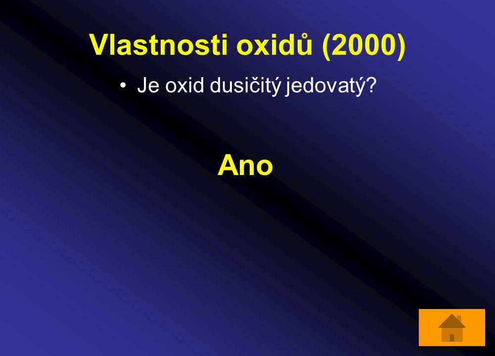 Vlastnosti oxidů (2000) Je oxid dusičitý jedovatý? Ano