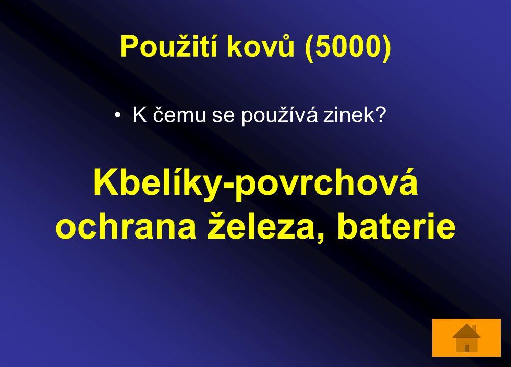 Použití kovů (5000) K čemu se používá zinek? Kbelíky-povrchová ochrana železa, baterie