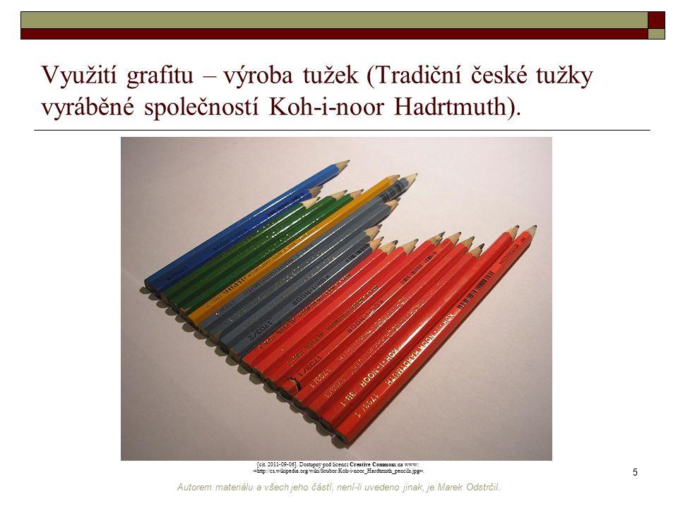 Autorem materiálu a všech jeho částí, není-li uvedeno jinak, je Marek Odstrčil. 5 Využití grafitu – výroba tužek (Tradiční české tužky vyráběné společ