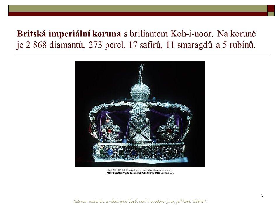 Autorem materiálu a všech jeho částí, není-li uvedeno jinak, je Marek Odstrčil. 9 Britská imperiální koruna s briliantem Koh-i-noor. Na koruně je 2 86