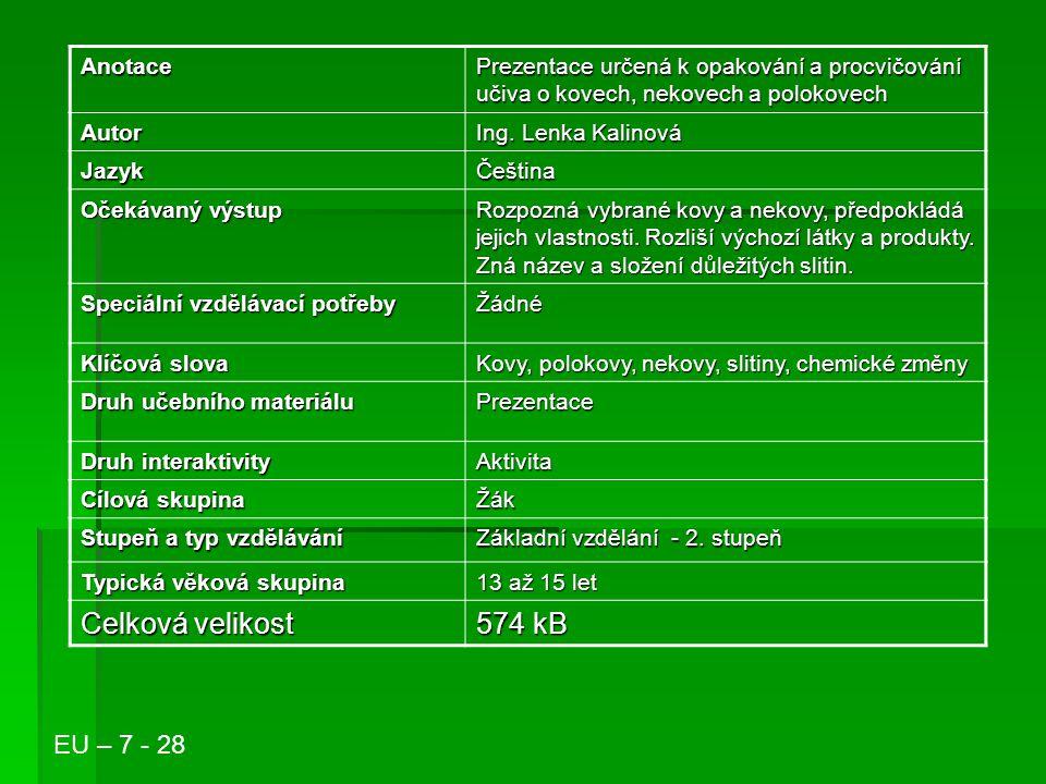 Kovy, nekovy a polokovy Ing. Lenka Kalinová