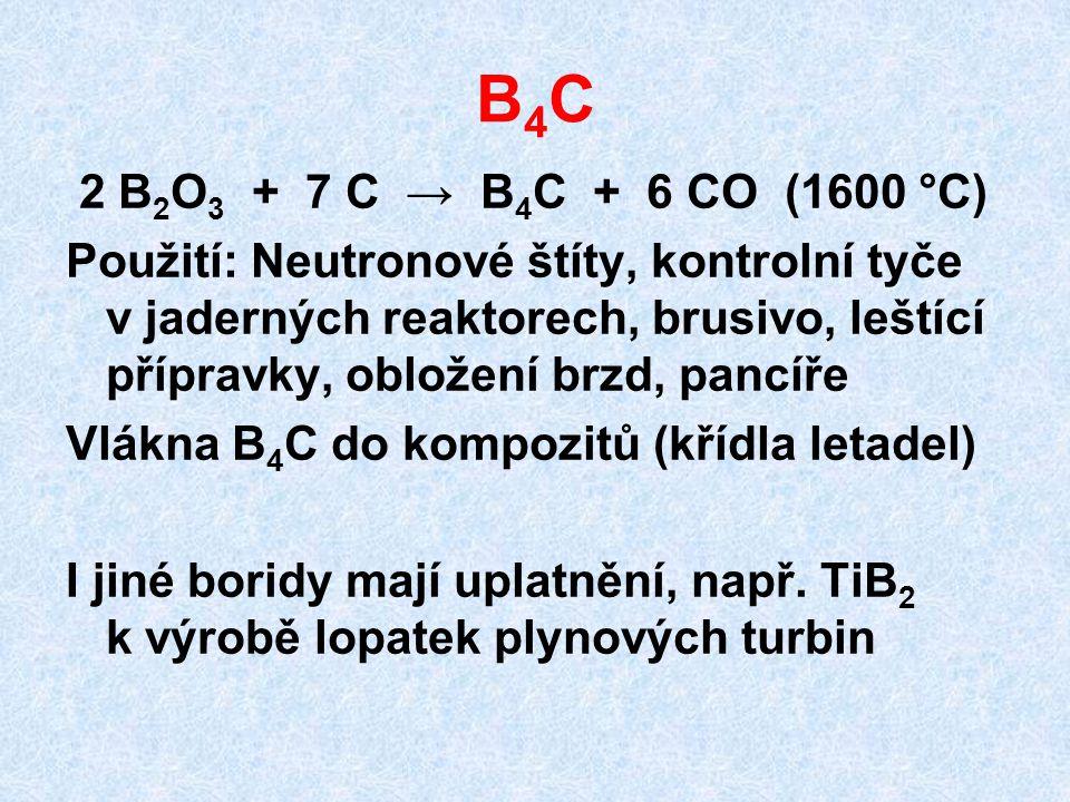 B4CB4C 2 B 2 O 3 + 7 C → B 4 C + 6 CO (1600 °C) Použití: Neutronové štíty, kontrolní tyče v jaderných reaktorech, brusivo, leštící přípravky, obložení