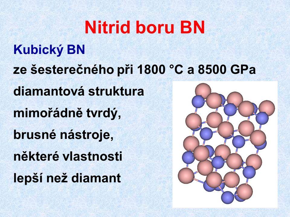 Nitrid boru BN Kubický BN ze šesterečného při 1800 °C a 8500 GPa diamantová struktura mimořádně tvrdý, brusné nástroje, některé vlastnosti lepší než d