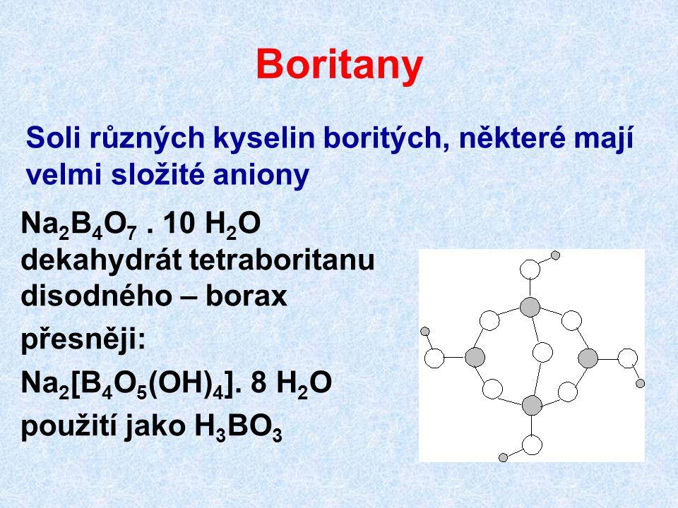 Boritany Soli různých kyselin boritých, některé mají velmi složité aniony Na 2 B 4 O 7. 10 H 2 O dekahydrát tetraboritanu disodného – borax přesněji: