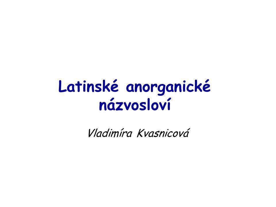 Latinské anorganické názvosloví Vladimíra Kvasnicová