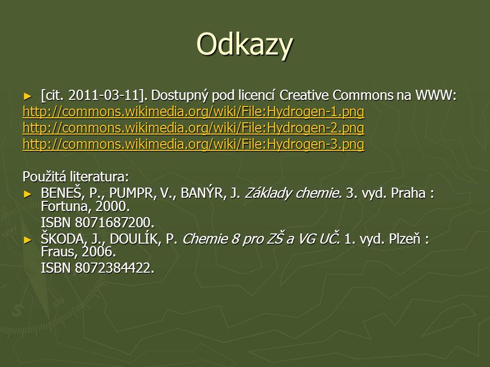 Odkazy ► [cit. 2011-03-11]. Dostupný pod licencí Creative Commons na WWW: http://commons.wikimedia.org/wiki/File:Hydrogen-1.png http://commons.wikimed
