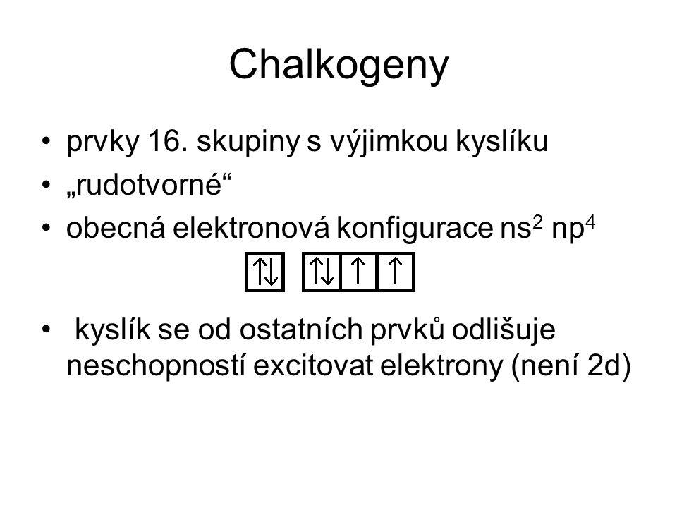 Chalkogeny Xt t, °Ct v, °C O3,50-219-183nekov S2,44115444nekov Se2,48221685nekov Te2,014501390polokov Po1,76254962kov