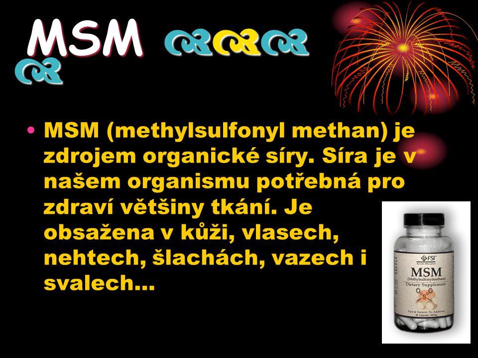 MSM (methylsulfonyl methan) je zdrojem organické síry. Síra je v našem organismu potřebná pro zdraví většiny tkání. Je obsažena v kůži, vlasech, nehte