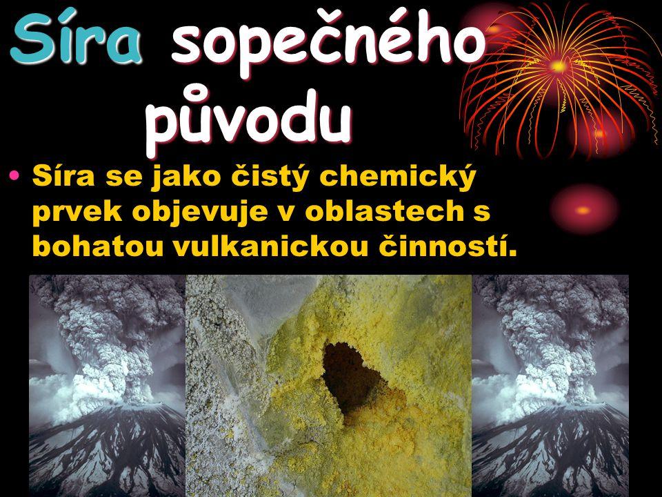 Síra se jako čistý chemický prvek objevuje v oblastech s bohatou vulkanickou činností. Síra sopečného původu