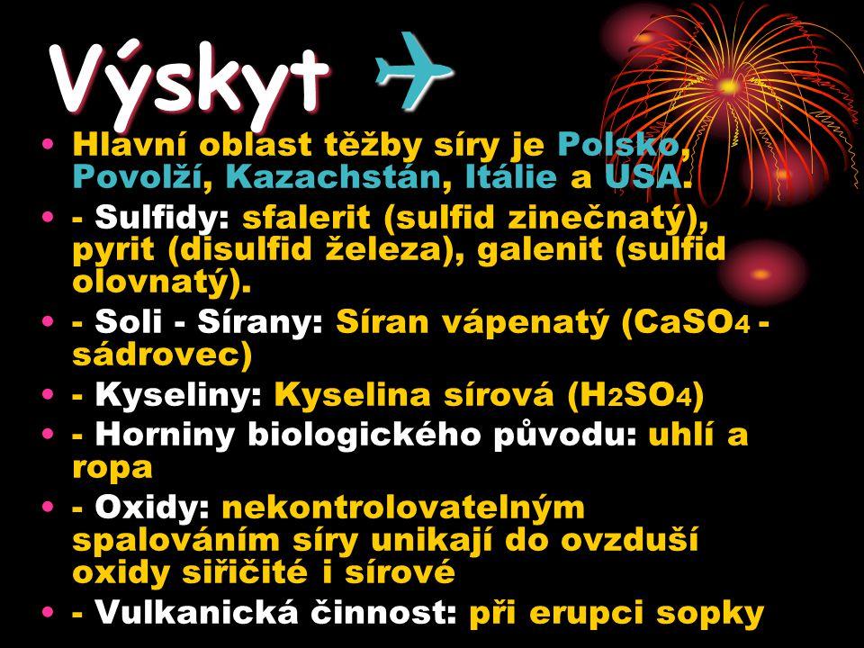 Hlavní oblast těžby síry je Polsko, Povolží, Kazachstán, Itálie a USA. - Sulfidy: sfalerit (sulfid zinečnatý), pyrit (disulfid železa), galenit (sulfi