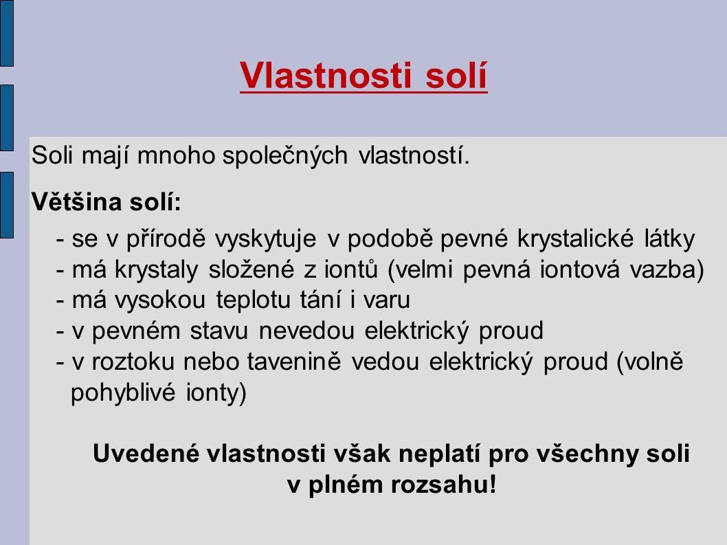 Vlastnosti solí Soli mají mnoho společných vlastností.